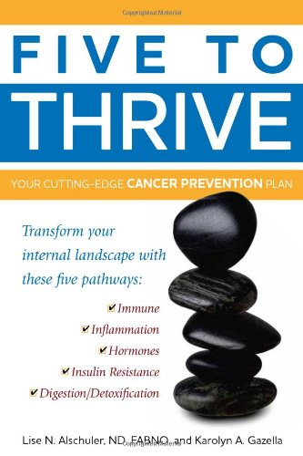 Five To Thrive: Your Cutting-Edge Cancer Prevention Plan