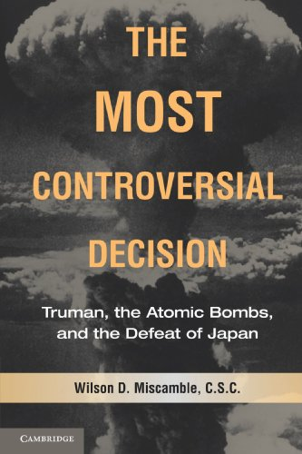 The Most Controversial Decision: Truman, the Atomic...