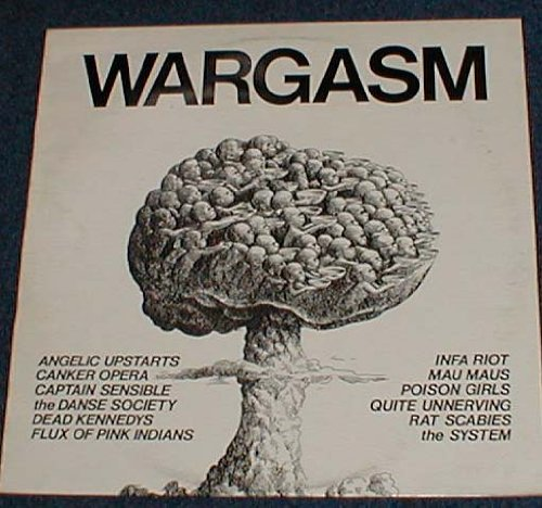 Wargasm Lp by Canker Opera,Captain Sensible,Danse Society,Dead Kennedys,Flux Angelic Upstarts
