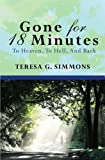 Gone For 18 Minutes: To Heaven, To Hell, And Back