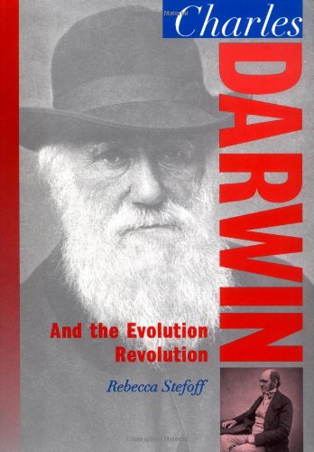 Charles Darwin: And the Evolution Revolution (Oxford Portraits in...