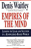 Empires of the Mind: Lessons To Lead And Succeed In A Knowledge-Based World (0688147631) by Denis Waitley