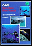Padi. Open Water Diver Manual. The fun and adventure of learning to scuba dive.