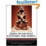 Gods of Ancient Cultures: The Aztecs