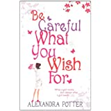 Be Careful What You Wish forby Alexandra Potter