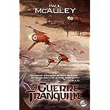 La Guerre tranquillepar Paul McAuley