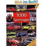 1000 Sportwagen: Die schönsten und schnellsten Automobile ihrer Zeit (Bookmart)