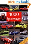 1000 Sportwagen: Die sch�nsten und sc...