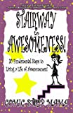 img - for Stairway to Awesomeness!: 30 Fundamental Steps to Living a Life of Awesomeness! book / textbook / text book