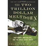 The Two Trillion Dollar Meltdown: Easy Money, High Rollers, and the Great Credit Crash ~ Charles R. Morris