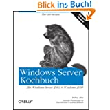 Windows Server Kochbuch für Windows Server 2003 & Windows 2000.