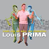 Jump, Jive an' Wail: The Essential Louis Primaby Louis Prima