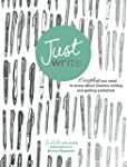 Just Write: Everything you need to kn...