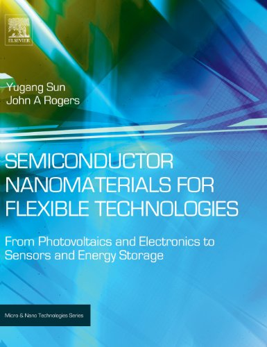 Semiconductor Nanomaterials for Flexible Technologies: From Photovoltaics and Electronics to Sensors and Energy Storage/Harvesting Devices (Micro & Nano Technologies)