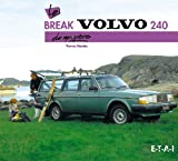Thomas Morales Le break Volvo 240 de mon père