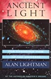 Ancient Light: Our Changing View of the Universe (0674033639) by Lightman, Alan