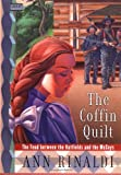 The Coffin Quilt: The Feud between the Hatfields and the McCoys (0152020152) by Rinaldi, Ann