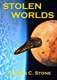 Stolen Worlds (The Harry Irons Trilogy)