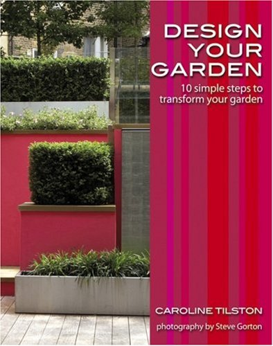 Design Your Garden: 10 simple steps to transform your garden, Garden Style Guides