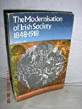 Joseph Lee The Modernisation of Irish Society, 1848-1918 (History of Ireland)