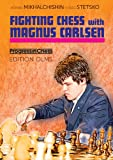 Fighting Chess with Magnus Carlsen (Progress in Chess)