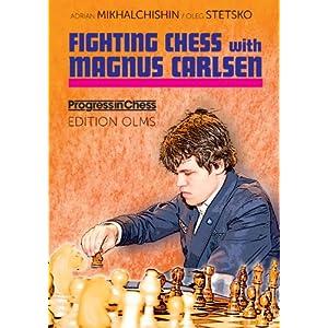 Fighting Chess with Magnus Carlsen - Adrian Mikhalchishin