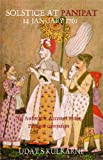 img - for Solstice at Panipat, 14 January 1761: An Authentic Account the Campaign of Panipat book / textbook / text book