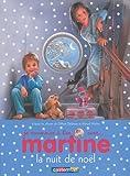 echange, troc Gilbert Delahaye, Marcel Marlier - Je commence à lire avec Martine, Tome 15 : La nuit de noël