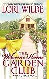 The Welcome Home Garden Club: A Twilight, Texas Novel (Twilight, Texas Novels)