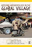 """BOOKS RECEIVED: Wasson, Butler, and Copeland-Carson, eds., """"Applying Anthropology in the Global Village"""" (Left Coast Press, 2011)"""