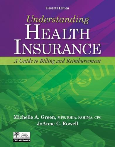 Workbook to Accompany Understanding Health Insurance: A Guide to Billing and Reimbursement, 11th Edition
