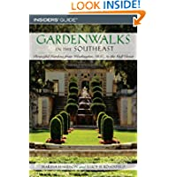 Gardenwalks in the Southeast: Beautiful Gardens from Washington, D.C., to the Gulf Coast (Gardenwalks Series)