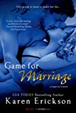 Game for Marriage (A Game for It Novel) (Entangled Brazen)