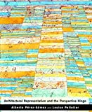 img - for Alberto Perez-Gomez: Architectural Representation and the Perspective Hinge (Paperback - Revised Ed.); 2000 Edition book / textbook / text book