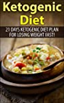 Ketogenic Diet: 21 days Ketogenic Die...