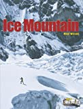 Ice Mountain (Livewire Non Fiction) (0340900520) by Wilson, Michael