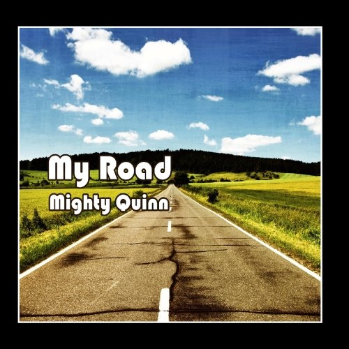 Mighty Quinn - My Road (EP)