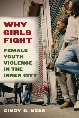 Why Girls Fight: Female Youth Violence in the Inner City