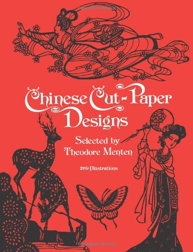 Chinese Cut-Paper Designs (Dover Pictorial Archive)
