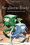 Der gl�serne Drache III: Band III der Drachen-Trilogie