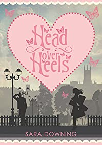 Head Over Heels: A Story Of Love, Friendship... And Shoes by Sara Downing ebook deal