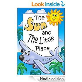 "Children's Books: ""The Sun And The Little Plane"" (Picture Books, Children's bedtime stories for ages 3-5)"