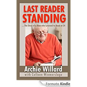 Last Reader Standing: The Story of a Man Who Learned to Read at 54 (English Edition)
