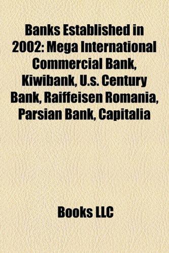 banks-established-in-2002-mega-international-commercial-bank-kiwibank-us-century-bank-raiffeisen-rom