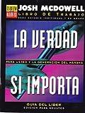 La Verdad Si Importa: Guia del Lider-Ed. P/Adultos (Serie Es Bueno O Es Malo) (Spanish Edition) (0311110835) by Josh McDowell