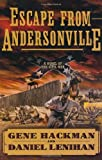 Escape from Andersonville: A Novel of the Civil War