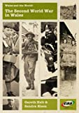 Wales and the World: The Second World War in Wales Gareth Holt