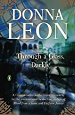 Through a Glass, Darkly [ THROUGH A GLASS, DARKLY BY Leon, Donna ( Author ) Feb-23-2010