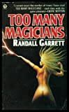 TOO MANY MAGICIANS - Lord Darcy (by the author of The Gandalara Cycle) (0708880657) by Garrett, Randall