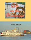Life on the Mississippi (Carefully formatted by Timeless Classic Books)